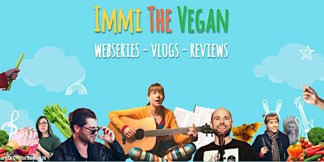Web Series: Immi The Vegan - World Premiere! tickets