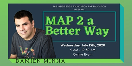 A M.A.P. 2 a Better Way with Damien Minna| The Inside Edge tickets