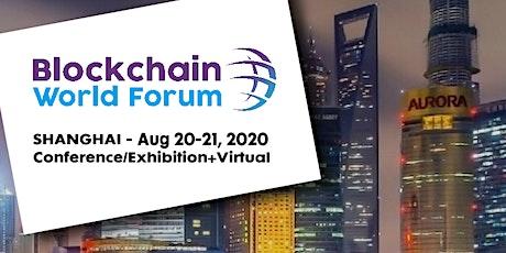 Blockchain World Forum 2020 - Conference/Exhibition+Virtual - Shanghai tickets