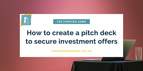 LIVE ONLINE: How to create a pitch deck to secure investment offers tickets