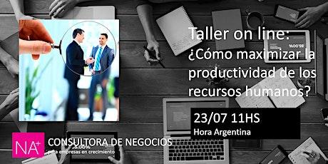 Taller on line: ¿Cómo maximizar la productividad de los recursos humanos? entradas