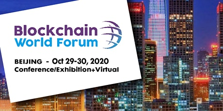 Blockchain World Forum 2020 - Conference/Exhibition+Virtual - Beijing tickets
