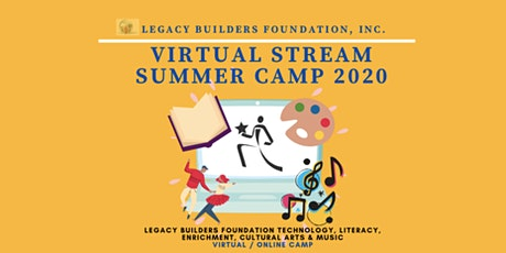 Legacy Builders Foundation Virtual STREAM Summer Camp 2020 tickets