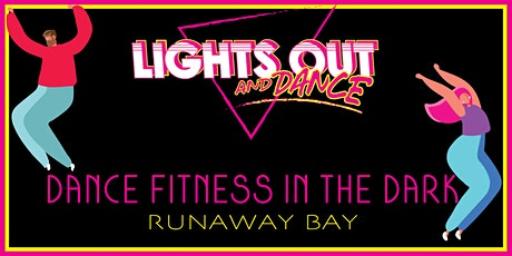 Lights Out And Dance, RUNAWAY BAY tickets