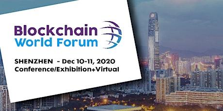 Blockchain World Forum 2020 -  Conference/Exhibition+Virtual - Shenzhen tickets