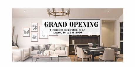 Grand Opening  Flemington Inspiration Home tickets