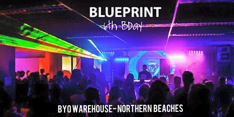 Blueprint 6th Bday- **Friday Oct 2**- Northern Beaches tickets