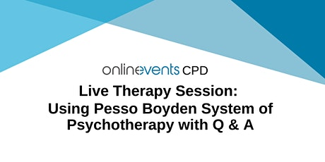 Live Therapy Session: Using Pesso Boyden System of Psychotherapy with Q & A tickets
