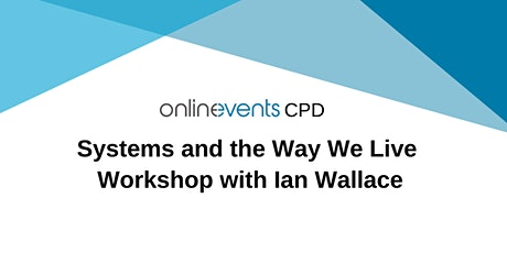 Systems and the Way We Live - Ian Wallace tickets