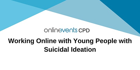 Working Online with Young People with Suicidal Ideation tickets