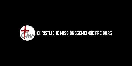 Gottesdienst der CMF Freiburg Tickets