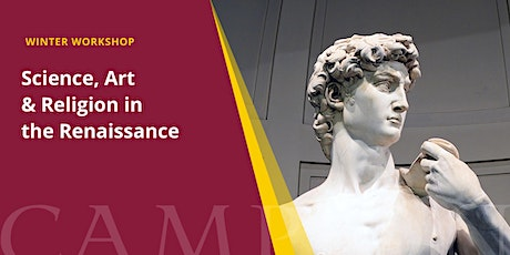 Science, Art & Religion in the Renaissance | Winter Workshop tickets