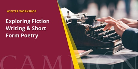 Exploring Fiction Writing & Short Form Poetry  | Winter Workshop tickets
