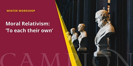 Moral Relativism: 'To each their own' | Winter Workshop tickets