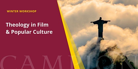 Theology in Film & Popular Culture | Winter Workshop tickets