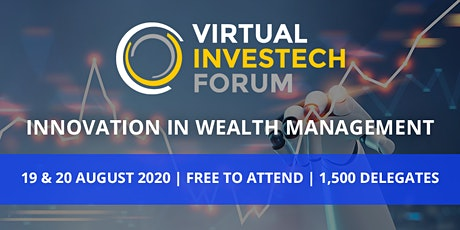 Virtual InvesTech Forum: Innovation in Wealth Management tickets
