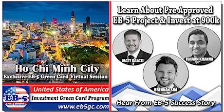 Ho Chi Minh City  EB-5 American Green Card Virtual Market Series tickets