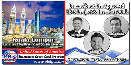 Kuala Lumpur  EB-5 American Green Card Virtual Market Series tickets