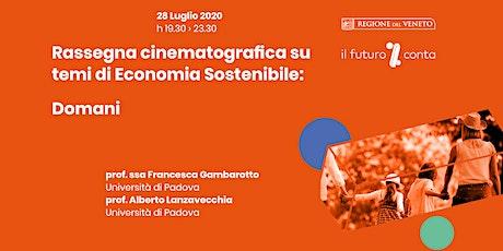 Rassegna cinematografica su temi di economia sostenibile: DOMANI biglietti