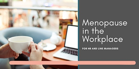 Menopause in the Workplace for HR and Line Managers tickets