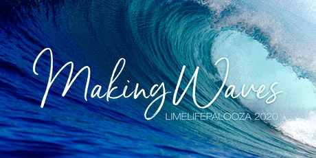 Making Waves - LimeLife Virtual Palooza 2020 GBP tickets