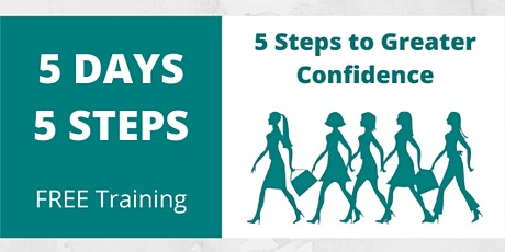 5 Steps to Greater Confidence tickets
