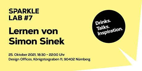 SPARKLE LAB #7: Lernen von Simon Sinek - Drinks. Talks. Inspiration Tickets