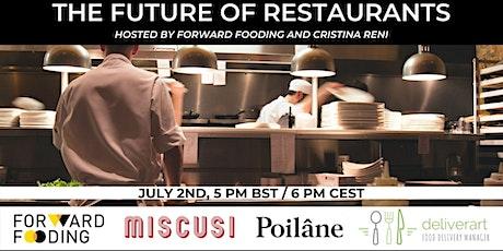 The Future of Restaurants - Forward Fooding & Cristina Reni tickets