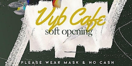 "Juneteenth Soft Opening for ""Vyb Café"" tickets"