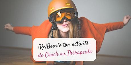 (Re)Booste ton activité de coach ou thérapeute billets