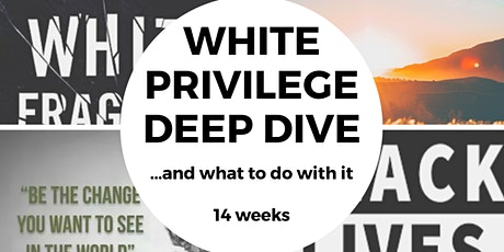 White Privilege Deep Dive ... and what to do with it (2nd Cohort) tickets