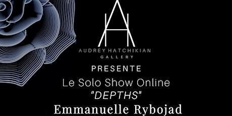 DEPTHS - Solo show Emmanuelle Rybojad billets