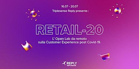 RETAIL-20: l'open lab da remoto sulla customer experience post Covid-19 tickets