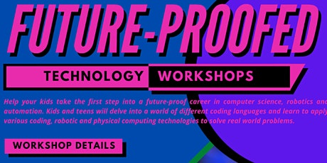 Future-Proofed: An Introductory Workshop in Coding, Robotics and Physical tickets