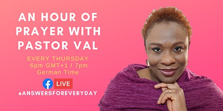 AN HOUR OF PRAYER WITH PASTOR VAL tickets