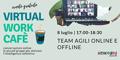 Team agili online e offline | Virtual Work Cafè biglietti