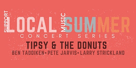 Local Summer Concert Series: TIPSY & THE DONUTS tickets