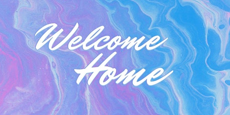 Welcome Home | In-Person Weekend Services tickets
