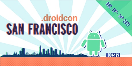 droidcon SF 2021 tickets