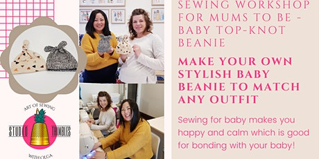 Sewing Class / Workshop for Mum - Baby Topknot beanie tickets