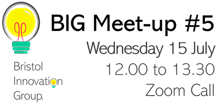 Bristol Innovation Group (BIG) Meet Up #5 - Wednesday 15 July tickets