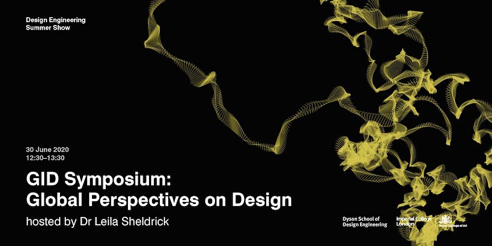 Global Perspectives On Design Summer Show Gid Symposium Tickets Tue 30 Jun 2020 At 12 30 Eventbrite