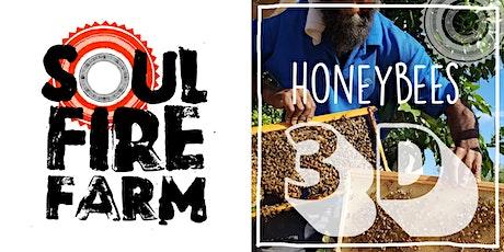 Soul Fire Farm - HONEY BEES 3D - w/ Justin Butts & Arif Ullah tickets
