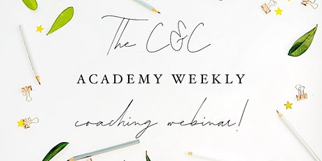 The C&C Academy - Assistants Weekly Coaching Webinar! tickets
