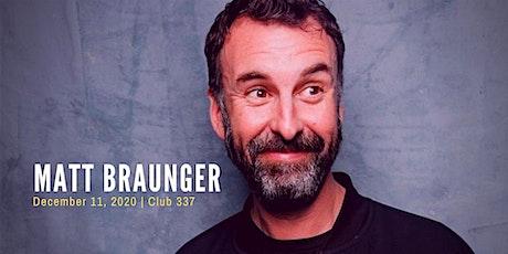 Matt Braunger (MadTV, Conan, Funny or Die) at Club 337 12-11-2020 tickets