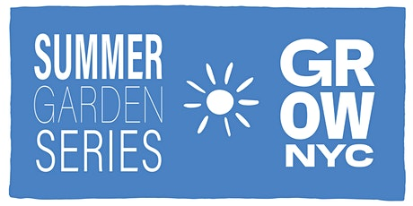 GrowNYC Summer Garden Series 2020 tickets
