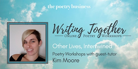 Writing Together: Poetry Writing Workshop with Kim Moore tickets