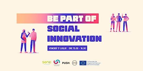 """BE PART OF SOCIAL INNOVATION"" il webinar biglietti"