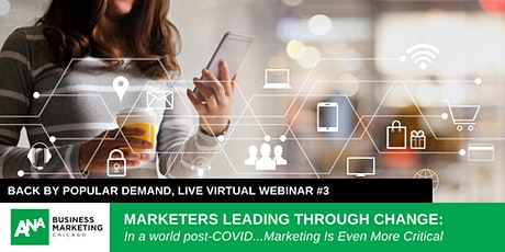 MARKETERS LEADING THROUGH CHANGE: Marketing Leaders Talk  COVID Demands #3 tickets
