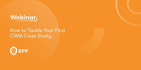 How to Tackle Your First CIMA Case Study tickets